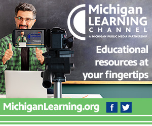 Michigan Learning Channel - Educational resources at your fingertips - MichiganLearning.org